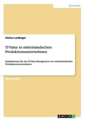 It-Value in Mittelstandischen Produktionsunternehmen (Paperback)