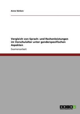 Vergleich Von Sprach- Und Rechenleistungen Im Vorschulalter Unter Genderspezifischen Aspekten (Paperback)