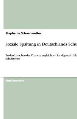 Soziale Spaltung in Deutschlands Schulen (Paperback)