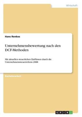 Unternehmensbewertung Nach Den Dcf-Methoden (Paperback)