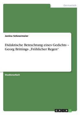 """Didaktische Betrachtung Eines Gedichts - Georg Brittings """"fr hlicher Regen (Paperback)"""