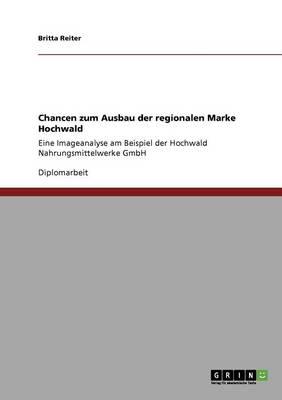 Chancen Zum Ausbau Der Regionalen Marke Hochwald (Paperback)