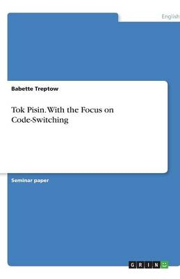 Tok Pisin. with the Focus on Code-Switching (Paperback)
