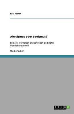 Altruismus Oder Egoismus? (Paperback)