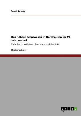 Das Hohere Schulwesen in Nordhausen Im 19. Jahrhundert (Paperback)