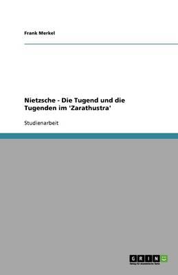 Nietzsche - Die Tugend Und Die Tugenden Im 'zarathustra' (Paperback)