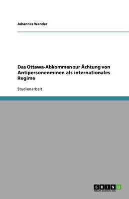 Das Ottawa‐abkommen Zur chtung Von Antipersonenminen ALS Internationales Regime (Paperback)