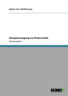 Energieerzeugung Aus Photovoltaik (Paperback)