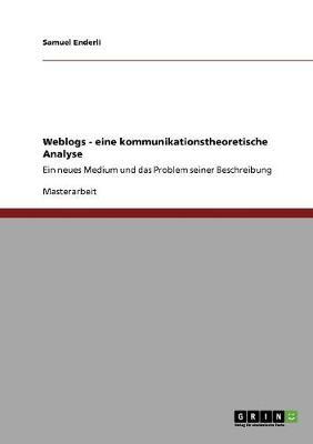 Weblogs. Eine Kommunikationstheoretische Analyse (Paperback)