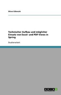 Technischer Aufbau Und M glicher Einsatz Von Excel- Und Pdf-Views in Spring (Paperback)