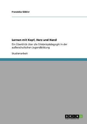 Lernen Mit Kopf, Herz Und Hand (Paperback)
