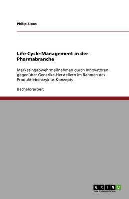 Life-Cycle-Management in Der Pharmabranche (Paperback)
