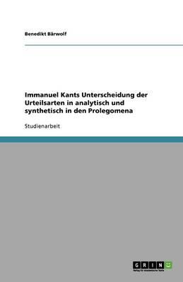 Immanuel Kants Unterscheidung Der Urteilsarten in Analytisch Und Synthetisch in Den Prolegomena (Paperback)