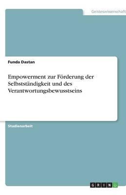 Empowerment Zur Forderung Der Selbststandigkeit Und Des Verantwortungsbewusstseins (Paperback)