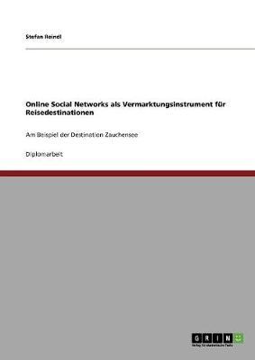Online Social Networks ALS Vermarktungsinstrument Fur Reisedestinationen (Paperback)