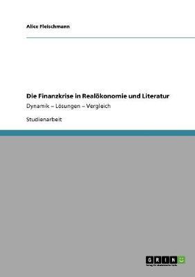 Die Finanzkrise in Real konomie Und Literatur (Paperback)