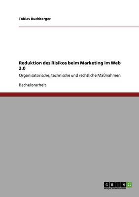 Reduktion Des Risikos Beim Marketing Im Web 2.0 (Paperback)