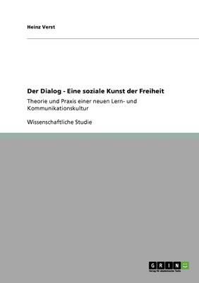 Der Dialog. Eine Soziale Kunst Der Freiheit (Paperback)