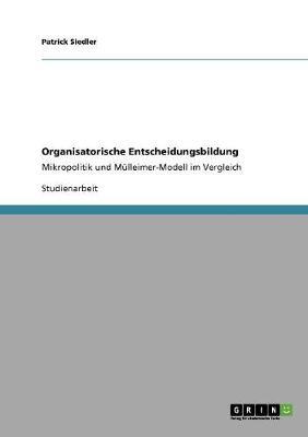 Organisatorische Entscheidungsbildung (Paperback)