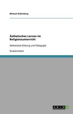 sthetisches Lernen Im Religionsunterricht (Paperback)