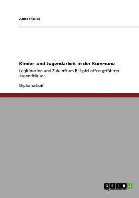 Kinder- Und Jugendarbeit in Der Kommune (Paperback)