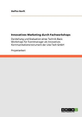 Innovatives Marketing Durch Fachworkshops (Paperback)