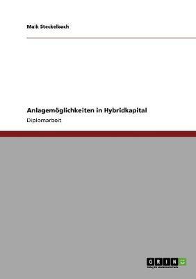 Anlagemoglichkeiten in Hybridkapital (Paperback)