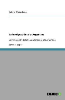 La Inmigracion a la Argentina (Paperback)