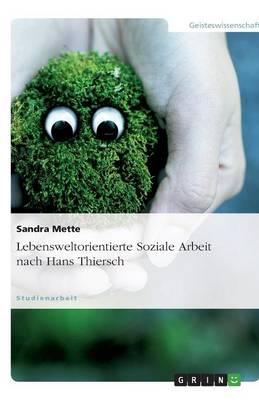 Lebensweltorientierte Soziale Arbeit Nach Hans Thiersch (Paperback)