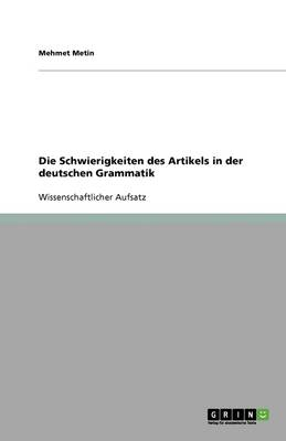 Die Schwierigkeiten Des Artikels in Der Deutschen Grammatik (Paperback)