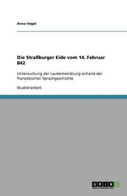 Die Stra burger Eide Vom 14. Februar 842 (Paperback)