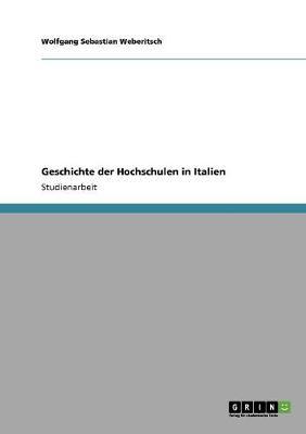 Geschichte Der Hochschulen in Italien (Paperback)
