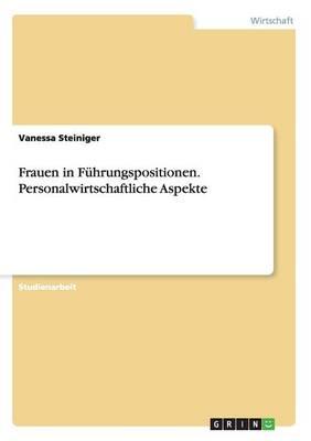 Frauen in Fuhrungspositionen. Personalwirtschaftliche Aspekte (Paperback)