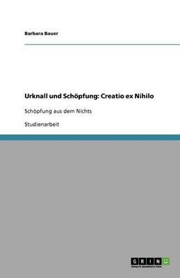Urknall Und Sch pfung: Creatio Ex Nihilo (Paperback)