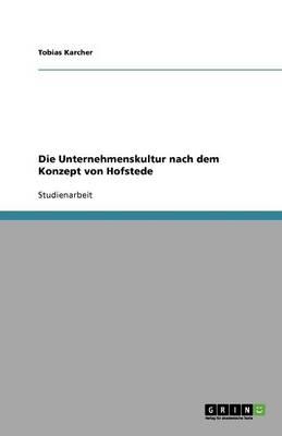 Die Unternehmenskultur Nach Dem Konzept Von Hofstede (Paperback)