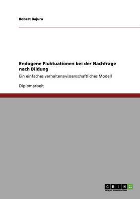 Endogene Fluktuationen Bei Der Nachfrage Nach Bildung (Paperback)
