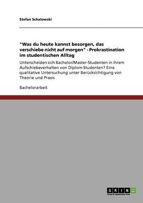 Unterscheiden Sich Bachelor/Master-Studenten in Ihrem Aufschiebeverhalten Von Diplom-Studenten? Prokrastination Im Studentischen Alltag (Paperback)