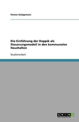 Die Einfuhrung Der Doppik ALS Steuerungsmodell in Den Kommunalen Haushalten (Paperback)