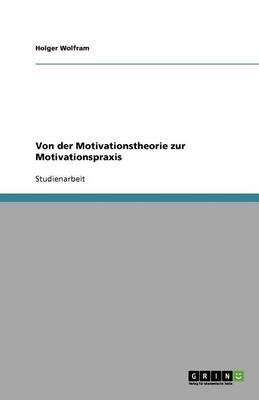 Von Der Motivationstheorie Zur Motivationspraxis (Paperback)