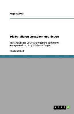Die Parallelen Von Sehen Und Lieben (Paperback)