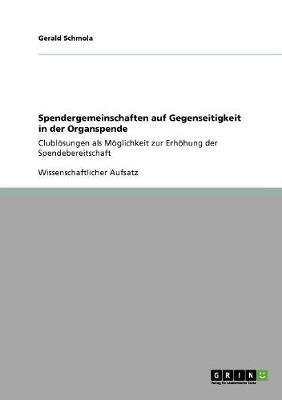 Spendergemeinschaften Auf Gegenseitigkeit in Der Organspende (Paperback)