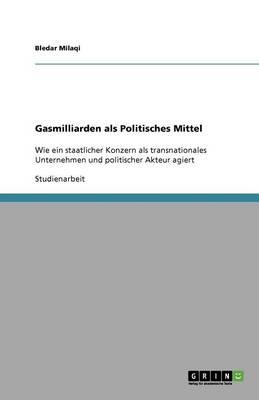 Gasmilliarden ALS Politisches Mittel (Paperback)