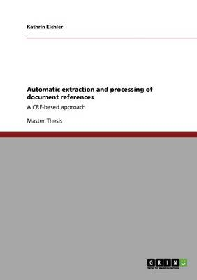 Automatic Extraction and Processing of Document References (Paperback)