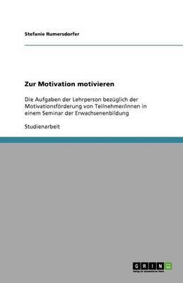 Zur Motivation Motivieren (Paperback)