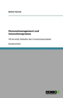Personalmanagement Und Innovationsprozess (Paperback)