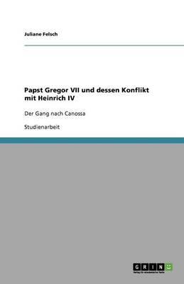 Papst Gregor VII Und Dessen Konflikt Mit Heinrich IV (Paperback)