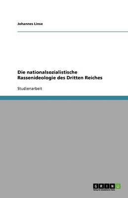 Die Nationalsozialistische Rassenideologie Des Dritten Reiches (Paperback)