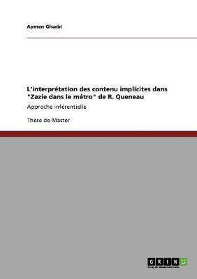 L'Interpr tation Des Contenu Implicites Dans Zazie Dans Le M tro de R. Queneau (Paperback)