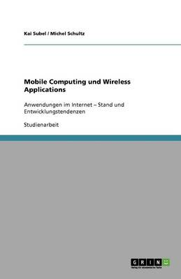 Mobile Computing Und Wireless Applications (Paperback)