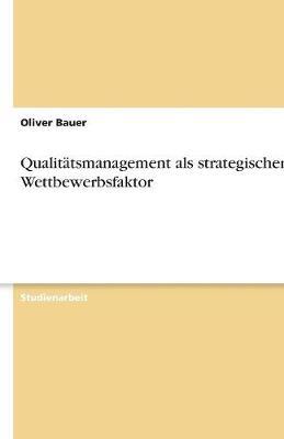 Qualitatsmanagement ALS Strategischer Wettbewerbsfaktor (Paperback)